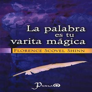 La Palabra es Tu Varita Magica (Spanish Edition) Audiobook