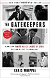 jack staff - The Gatekeepers: How the White House Chiefs of Staff Define Every Presidency