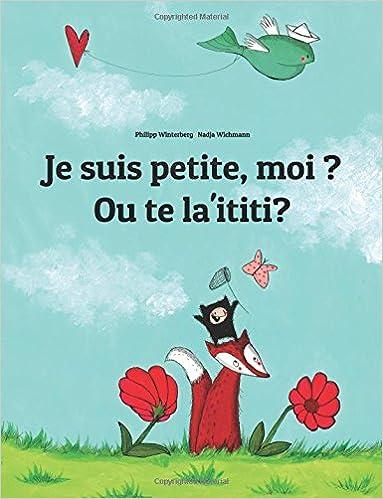 Téléchargement Je suis petite, moi ? Ouke la'ikiki?: Un livre d'images pour les enfants (Edition bilingue français-samoan) pdf ebook