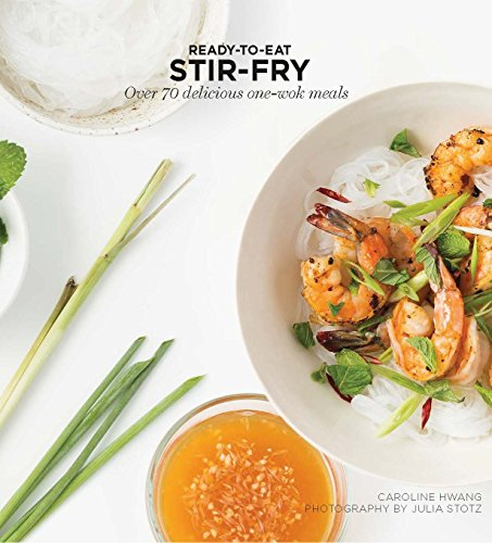 Stir Fry: Over 70 Delicious One-Wok Meals (Ready-To-Cook) by Caroline Hwang