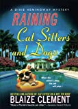 Raining Cat Sitters and Dogs: A Dixie Hemingway Mystery (Dixie Hemingway Mysteries)