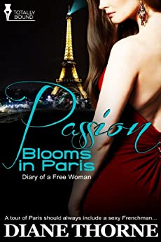 Passion Blooms in Paris (Diary of a Free Woman Book 2) by [Thorne, Diane]