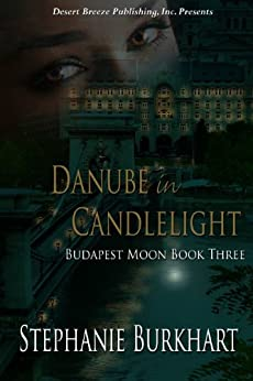 Danube in Candlelight (Budapest Moon Book 3) by [Burkhart, Stephanie]