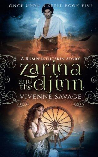 Zarina and the Djinn: A Rumpelstiltskin Story and Adult Fairytale Romance (Once Upon a Spell) (Volume 5)
