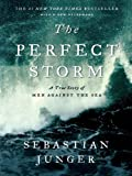 Book cover for The Perfect Storm: A True Story of Men Against the Sea