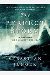 The Perfect Storm: A True Story of Men Against the Sea Kindle Edition