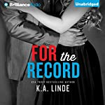 For the Record: The Record, Book 3 | K. A. Linde