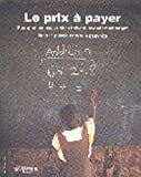 img - for La Prix a Payer (Oxfam Campaign Reports) (French Edition) book / textbook / text book