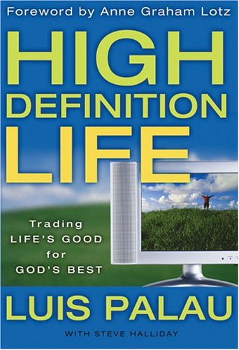 High Definition Life: Trading Life's Good for God's Best