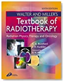 Walter & Miller's Textbook of Radiotherapy: Radiation Physics, Therapy and Oncology, 6e