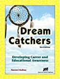 img - for Dream Catchers Developing Career and Educational Awareness Third Edition book / textbook / text book