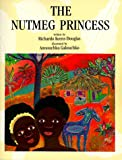The Nutmeg Princess, Richardo Keens-Douglas, 155037236X