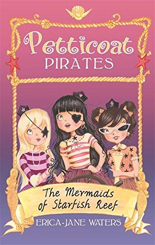 Petticoat Pirates: The Mermaids Of Starfish Reef