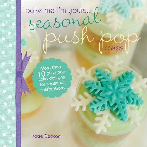 Seasonal Push Pop Cakes (Bake me I'm yours…) -