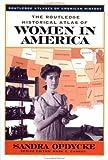 The Routledge Historical Atlas of Women in America, Sandra Opdycke, 0415921325