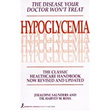 Hypoglycemia: The Disease Your Doctor Won't Treat: The Classic Healthcare Handbook