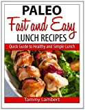 Paleo Fast and Easy Lunch Recipes, Tammy Lambert, 1495304221