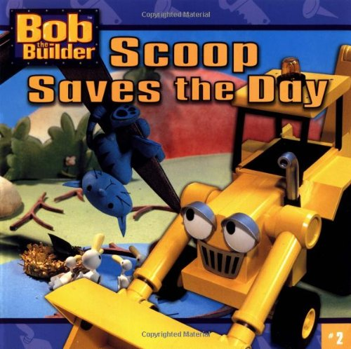 Scoop Saves the Day (Bob the Builder) (Bob The Builder Scoop Saves The Day)