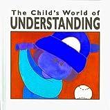 The Child's World of Understanding, Sandra K. Ziegler, 1567663079