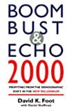Boom, bust & echo 2000: Profiting from the demographic shift in the new millennium