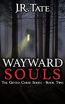 Wayward Souls: A Horror Story (The Gifted Curse Series Book 2) by [Tate, J.R.]