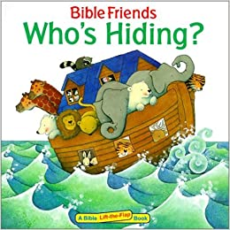 Who's Hiding? (Bible Friends Lift-The-Flap)