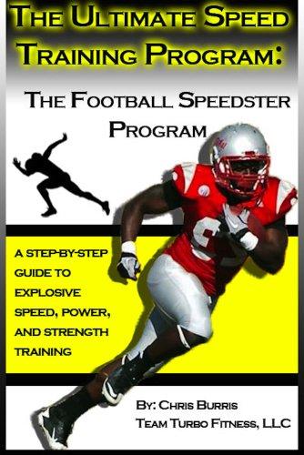 The Ultimate Speed Program: The Football Speedster ()