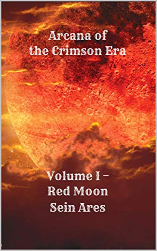 Red Moon (Arcana of the Crimson Era Book 1)