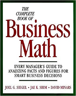 The Complete Book of Business Math: Every Manager's Guide to
