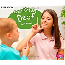 Some Kids Are Deaf: A 4D Book (Understanding Differences)