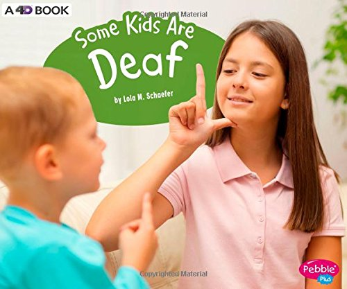 Download Some Kids Are Deaf: A 4D Book (Understanding Differences) PDF