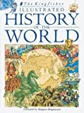 The Kingfisher Illustrated History of the World: 40,000 B.C. to Present Day
