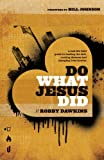 Do What Jesus Did, Robby Dawkins, 0800795571