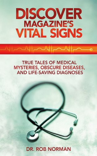 Discover Magazine's Vital Signs: True Tales of Medical Mysteries, Obscure Diseases, and Life-Saving Diagnoses cover