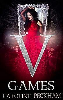 V Games (The Vampire Games Book 1) by [Peckham, Caroline]