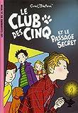 """Afficher """"Le Club des cinq Le Club des cinq et le passage secret"""""""