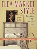 Flea Market Style: Decorating with a Creative Edge