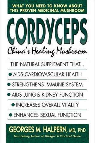 - Cordyceps: China's Healing Mushroom