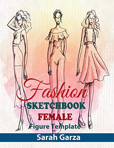 (Fashion Sketchbook Female Figure Template: y Sketch Your Fashion Design with Large Figure Template)