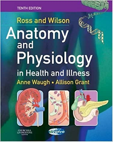Ross and Wilson Anatomy and Physiology in Health and Illness, 10e ...