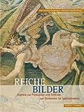 Reiche Bilder : Aspekte Zur Produktion und Funktion Von Stickereien Im Spatmittelalter, Bergemann, Uta-Christiane and Stauffer, Annemarie, 3795424097