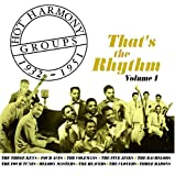 Hot Harmony Groups, 1932-1951: That's the Rhythm, Vol. 1