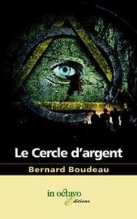 Le cercle d'argent par Bernard Boudeau