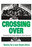 Crossing Over: Stories for a New South Africa