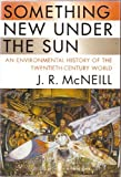 img - for Something New Under the Sun: An Environmental History of the Twentieth-Century World book / textbook / text book