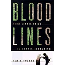 Blood Lines: From Ethnic Pride to Ethnic Terrorism
