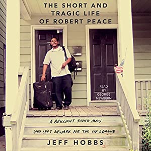 The Short and Tragic Life of Robert Peace Audiobook