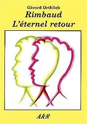 Rimbaud : L'Eternel Retour