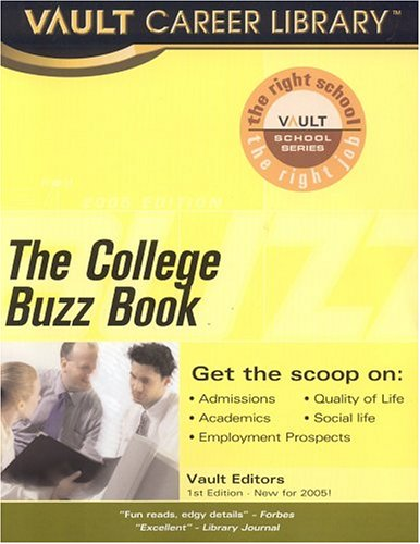 College Buzz Book: College Students and Alumni Report on Over 300 Top Colleges (Vault School Series)