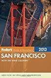 San Francisco 2013, Fodor Travel Publications Staff, 0307929396